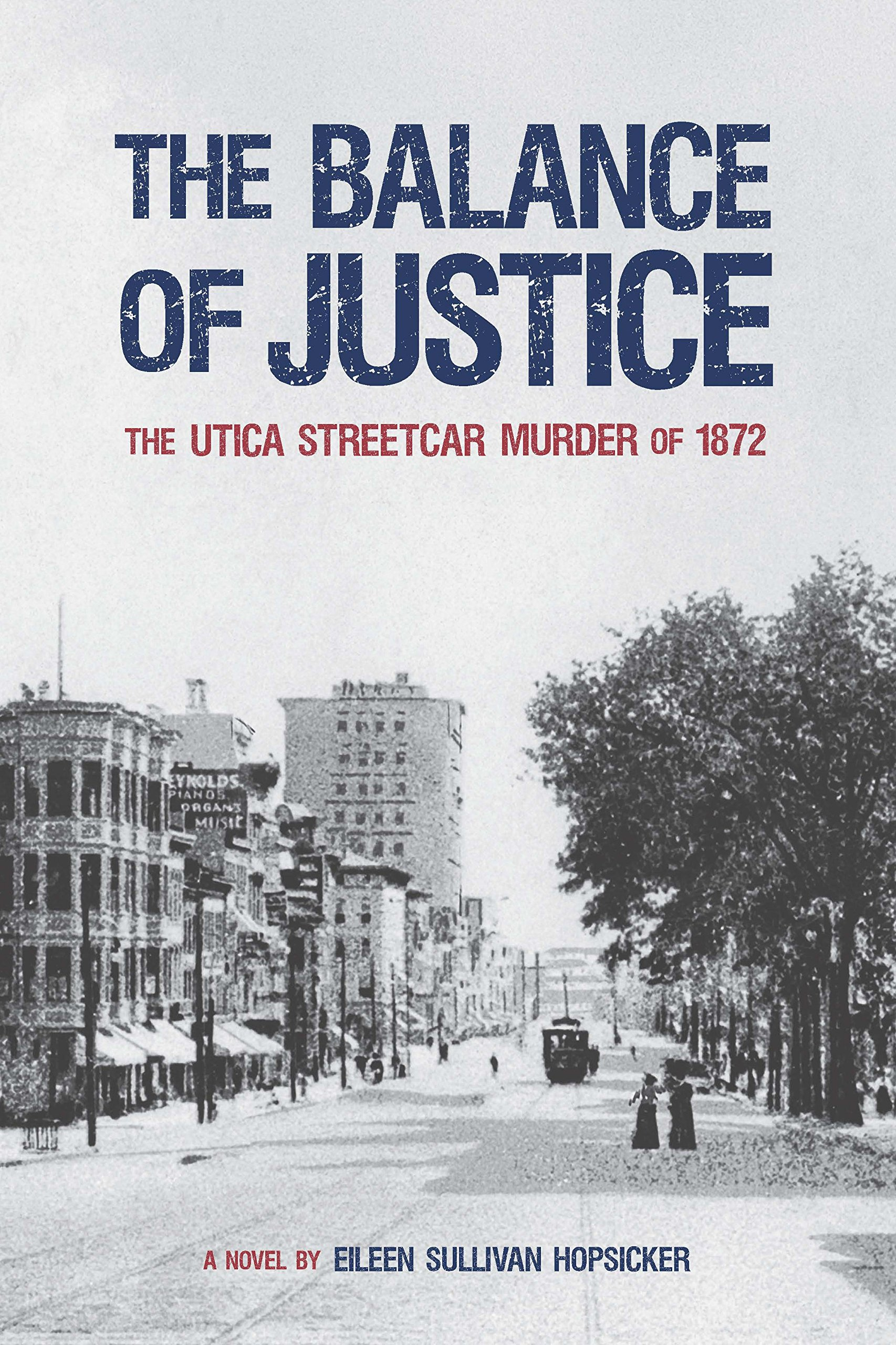 Download The Balance of Justice: The Utica Streetcar Murder of 1872 PDF