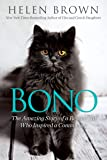 Bono: The Amazing Story of a Rescue Cat Who Inspired a Community