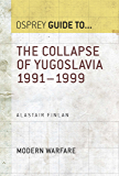 The Collapse of Yugoslavia 1991–1999 (Guide to...)
