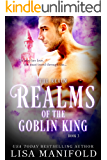 Realms of the Goblin King (The Realm Trilogy Book 3)