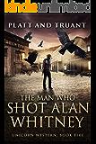 The Man Who Shot Alan Whitney (Unicorn Western Book 5)