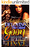 Side Effects Of Loving The Coldest Goon: A Hood Love Story