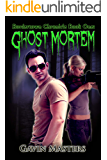 Ghost Mortem (Bordertown Chronicle Book 1)
