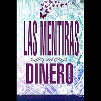 LAS MENTIRAS DEL DINERO (Spanish Edition)
