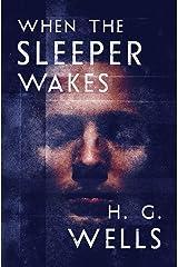 When the Sleeper Wakes (English Edition) eBook Kindle