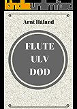 Flute ulv død. (Norwegian Edition)
