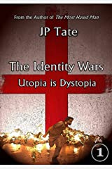 The Identity Wars: Utopia is Dystopia Kindle Edition