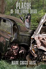 Plague of the Living Dead (The Z-Day Trilogy Book 3) Kindle Edition