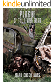 Plague of the Living Dead (The Z-Day Trilogy Book 3)