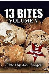 13 Bites Volume V (13 Bites Horror Anthologies Book 5) Kindle Edition