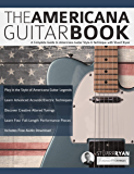 The Americana Guitar Book: A Complete Guide to Americana Guitar Style & Technique with Stuart Ryan (Learn Americana Guitar Book 1)