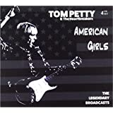 TOM PETTY & THE HEARTBREAKERS - AMERICAN GIRLS: 4 CD SET