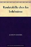 Rouletabille chez les bohémiens