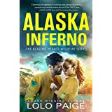 Alaska Inferno: Friends to Lovers Workplace Romance (Blazing Hearts Wildfire Series Book 2)