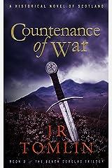 Countenance of War: A Historical Novel of Scotland (The Black Douglas Trilogy Book 2) Kindle Edition