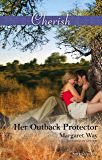 Her Outback Protector (Men of the Outback Book 3)