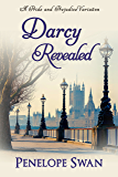 Darcy Revealed: A Pride and Prejudice Variation