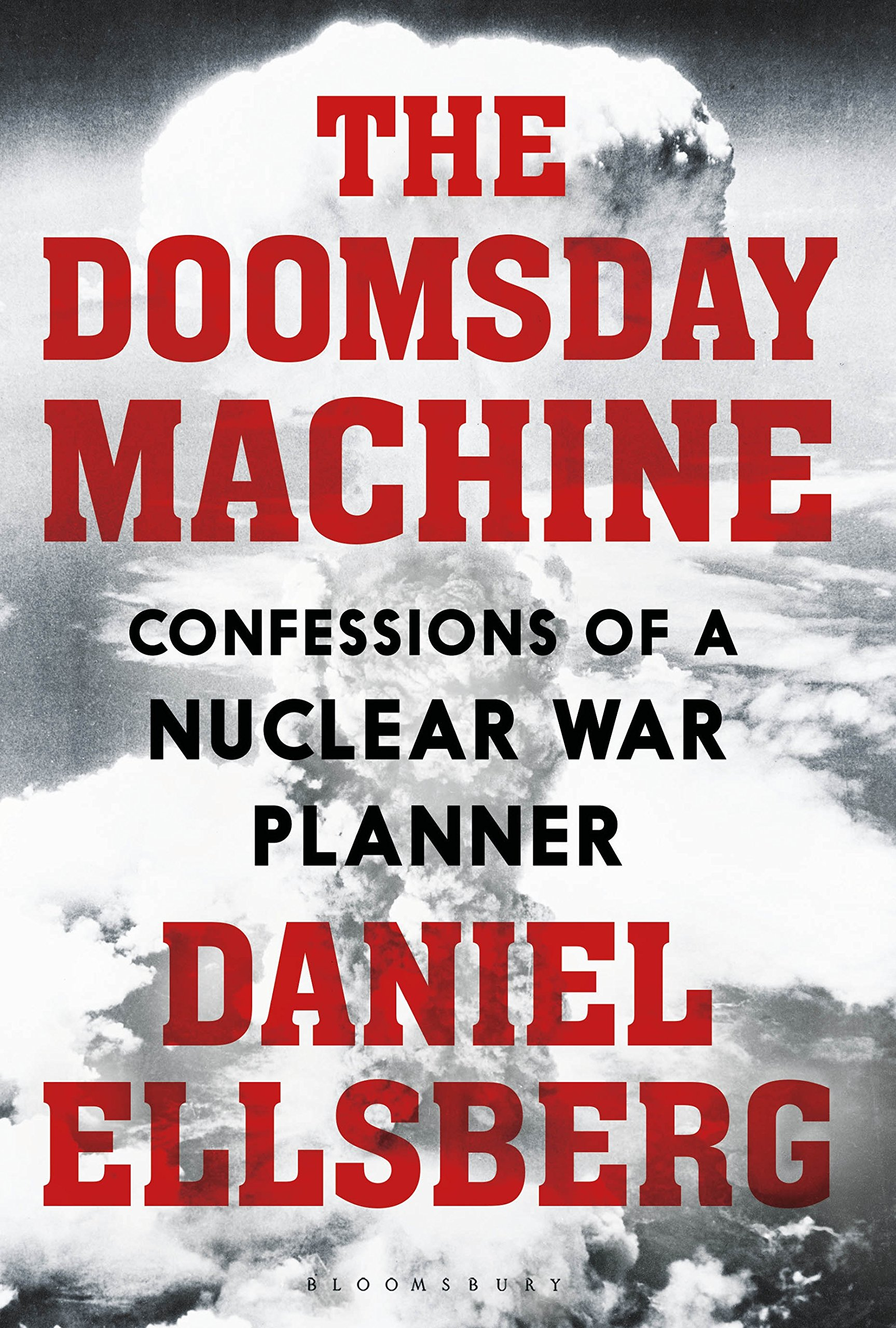 The Doomsday Machine  Confessions Of A Nuclear War Planner  English Edition