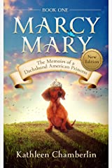 Marcy Mary: The Memoirs of a Dachshund American Princess Kindle Edition