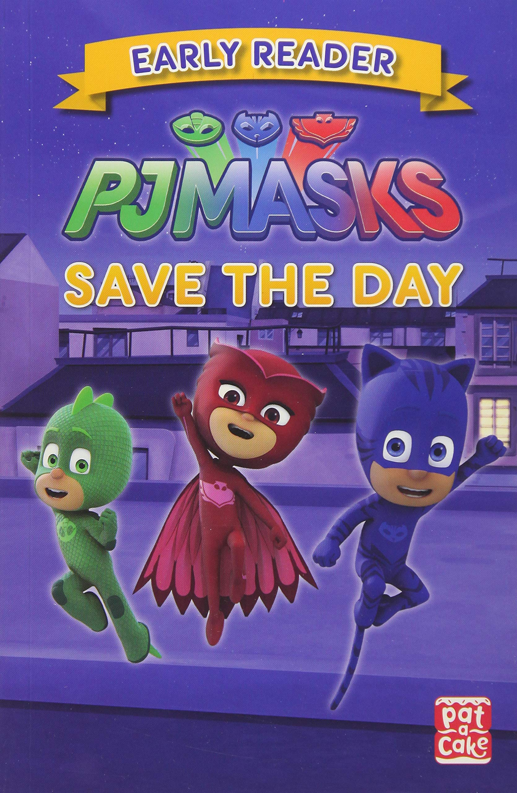 Save the Day: Early Reader (PJ Masks) : Pat-a-Cake, PJ Masks ...