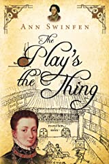 The Play's the Thing (The Chronicles of Christoval Alvarez Book 7) Kindle Edition