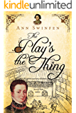 The Play's the Thing (The Chronicles of Christoval Alvarez Book 7)