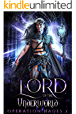 Lord of the Underworld: A Paranormal Romance (Operation Hades Book 2)