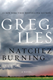 Natchez Burning: A Novel (Penn Cage Book 4)