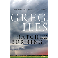 Natchez Burning: A Novel (Penn Cage Book 4)