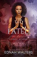 Fated: A Mystic Academy Novella (English