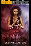 Fated: A Mystic Academy Novella