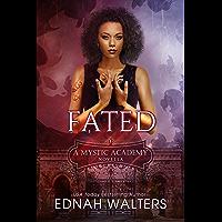 Fated: A Mystic Academy Novella (English Edition)