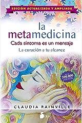 La metamedicina. Cada síntoma es un mensaje: EDICIÓN ACTUALIZADA Y AMPLIADA Edición Kindle
