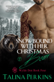 Snowbound With Her Christmas Bear (Wylde Den Book 4)