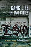Gang Life in Two Cities: An Insider's Journey (NONE)