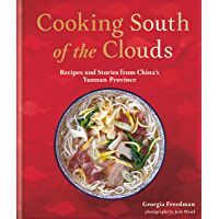 Cooking South of the Clouds: Recipes and stories from China's Yunnan province (English Edition)