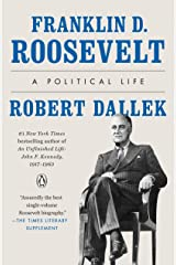 Franklin D. Roosevelt: A Political Life Kindle Edition
