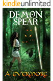 Demon Spear: The Goddess Prophecies Fantasy Series Book 4
