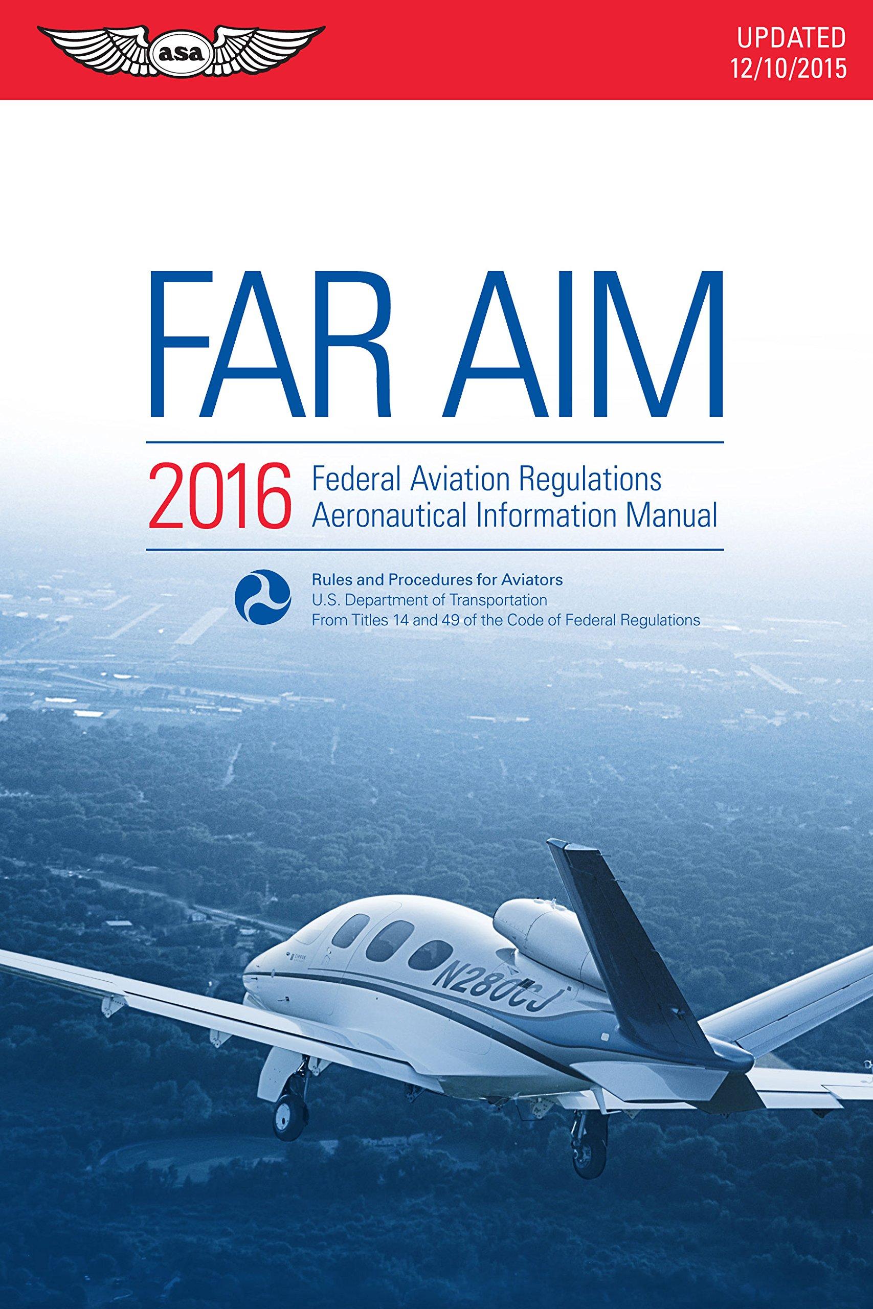 far aim 2016 ebook epub federal aviation regulations rh amazon com aeronautical information manual (aim) paragraph 3-2-4 aeronautical information manual (aim) para 1-1-21.f