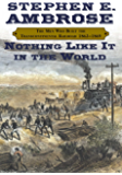 Nothing Like It In the World: The Men Who Built the Transcontinental Railroad 1863-1869 (English Edition)
