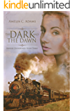 The Dark and the Dawn (Kansas Crossroads Book 3) (English Edition)