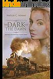 The Dark and the Dawn (Kansas Crossroads Book 3)