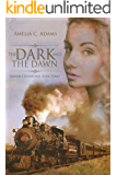 The Dark and the Dawn (Kansas Crossroads Book 3)