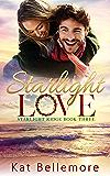 Starlight Love (Starlight Ridge Book 3)