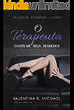 O Terapeuta: Conte-me seus segredos (Trilogia O terapeuta Livro 1) (Portuguese Edition)