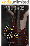 Hard to Hold: A Second Chance Rock Star Romance (The Hold Series Book 2)