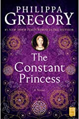 The Constant Princess (The Plantagenet and Tudor Novels Book 4) Kindle Edition