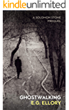 Ghostwalking: A Solomon Stone Prequel