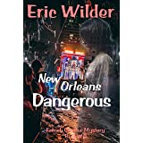 New Orleans Dangerous: A Wyatt Thomas New Orleans paranormal investigation (Wyatt Thomas mystery Book 8) (French Quarter Myst