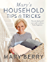 Mary's Household Tips and Tricks: The Complete Guide to Home Happiness